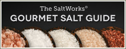 The Complete Gourmet Salt Guide from SaltWorks