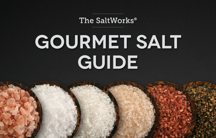 The SaltWorks� Gourmet Salt Guide