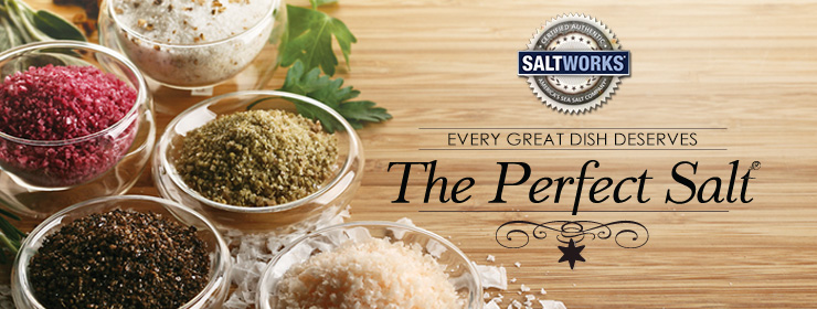 SaltWorks: Every Great Dish Deserves the Perfect Salt
