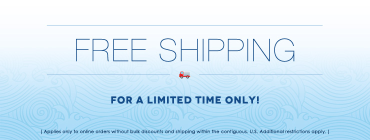 Free Shipping for a limited time only! Click for details.